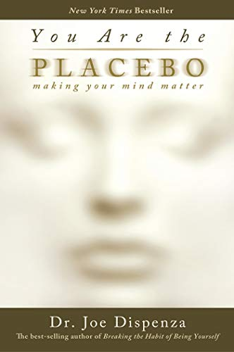 You are the placebo!