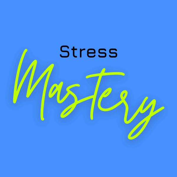Stress Mastery