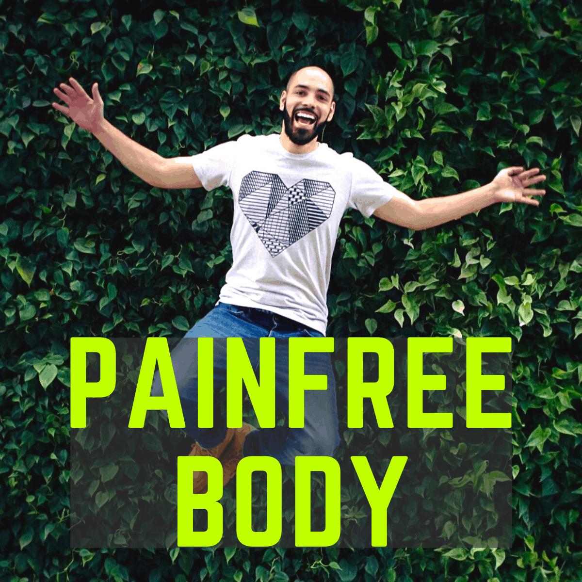 Painfree body